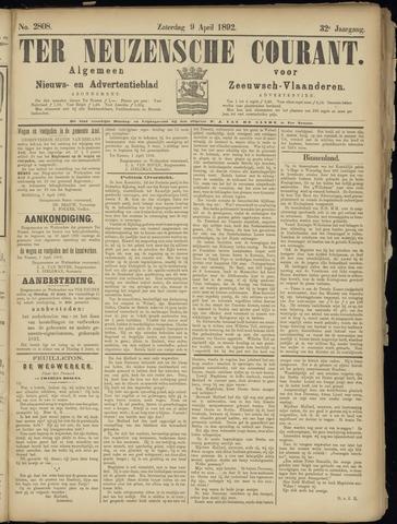 Ter Neuzensche Courant. Algemeen Nieuws- en Advertentieblad voor Zeeuwsch-Vlaanderen / Neuzensche Courant ... (idem) / (Algemeen) nieuws en advertentieblad voor Zeeuwsch-Vlaanderen 1892-04-09