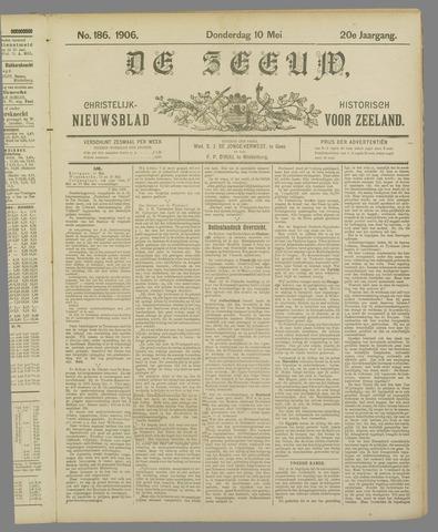 De Zeeuw. Christelijk-historisch nieuwsblad voor Zeeland 1906-05-10