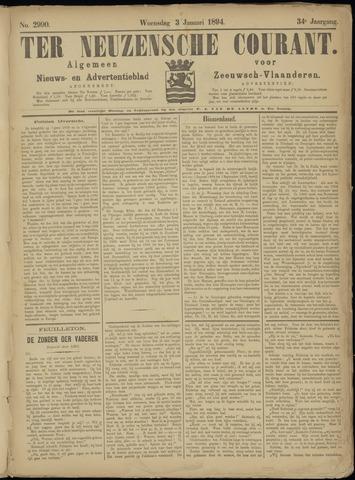 Ter Neuzensche Courant. Algemeen Nieuws- en Advertentieblad voor Zeeuwsch-Vlaanderen / Neuzensche Courant ... (idem) / (Algemeen) nieuws en advertentieblad voor Zeeuwsch-Vlaanderen 1894-01-03