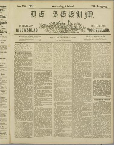 De Zeeuw. Christelijk-historisch nieuwsblad voor Zeeland 1906-03-07