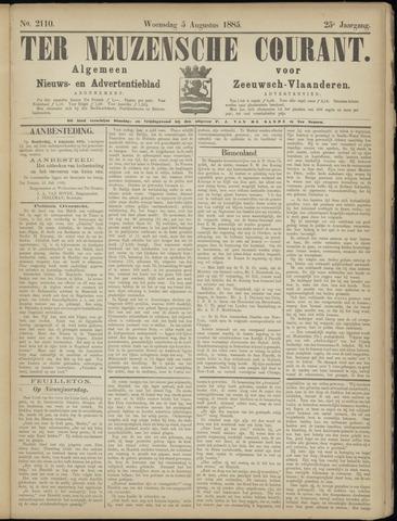 Ter Neuzensche Courant. Algemeen Nieuws- en Advertentieblad voor Zeeuwsch-Vlaanderen / Neuzensche Courant ... (idem) / (Algemeen) nieuws en advertentieblad voor Zeeuwsch-Vlaanderen 1885-08-05