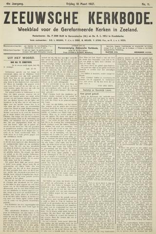 Zeeuwsche kerkbode, weekblad gewijd aan de belangen der gereformeerde kerken/ Zeeuwsch kerkblad 1927-03-18