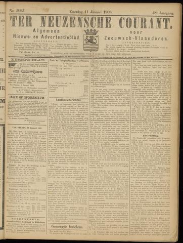 Ter Neuzensche Courant. Algemeen Nieuws- en Advertentieblad voor Zeeuwsch-Vlaanderen / Neuzensche Courant ... (idem) / (Algemeen) nieuws en advertentieblad voor Zeeuwsch-Vlaanderen 1908-01-11