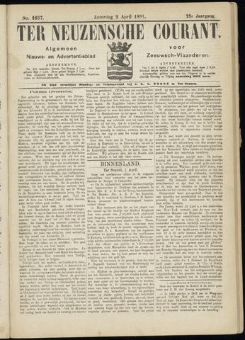 Ter Neuzensche Courant. Algemeen Nieuws- en Advertentieblad voor Zeeuwsch-Vlaanderen / Neuzensche Courant ... (idem) / (Algemeen) nieuws en advertentieblad voor Zeeuwsch-Vlaanderen 1881-04-02