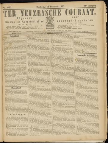 Ter Neuzensche Courant. Algemeen Nieuws- en Advertentieblad voor Zeeuwsch-Vlaanderen / Neuzensche Courant ... (idem) / (Algemeen) nieuws en advertentieblad voor Zeeuwsch-Vlaanderen 1906-12-13