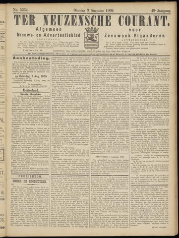 Ter Neuzensche Courant. Algemeen Nieuws- en Advertentieblad voor Zeeuwsch-Vlaanderen / Neuzensche Courant ... (idem) / (Algemeen) nieuws en advertentieblad voor Zeeuwsch-Vlaanderen 1909-08-03