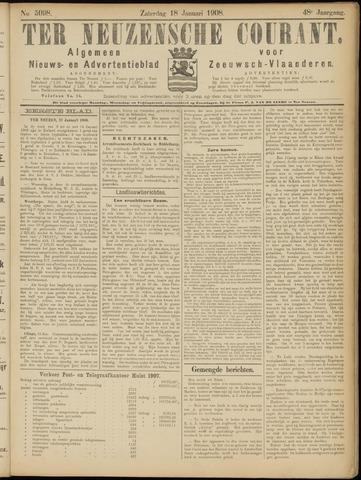 Ter Neuzensche Courant. Algemeen Nieuws- en Advertentieblad voor Zeeuwsch-Vlaanderen / Neuzensche Courant ... (idem) / (Algemeen) nieuws en advertentieblad voor Zeeuwsch-Vlaanderen 1908-01-18