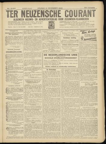 Ter Neuzensche Courant. Algemeen Nieuws- en Advertentieblad voor Zeeuwsch-Vlaanderen / Neuzensche Courant ... (idem) / (Algemeen) nieuws en advertentieblad voor Zeeuwsch-Vlaanderen 1940-12-13
