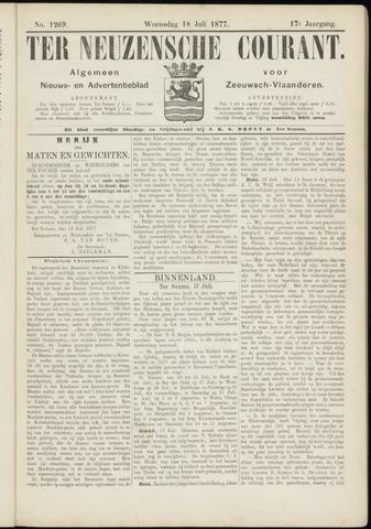 Ter Neuzensche Courant. Algemeen Nieuws- en Advertentieblad voor Zeeuwsch-Vlaanderen / Neuzensche Courant ... (idem) / (Algemeen) nieuws en advertentieblad voor Zeeuwsch-Vlaanderen 1877-07-18