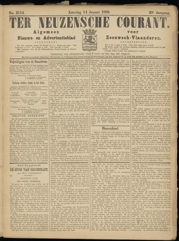 Ter Neuzensche Courant. Algemeen Nieuws- en Advertentieblad voor Zeeuwsch-Vlaanderen / Neuzensche Courant ... (idem) / (Algemeen) nieuws en advertentieblad voor Zeeuwsch-Vlaanderen 1899-01-14