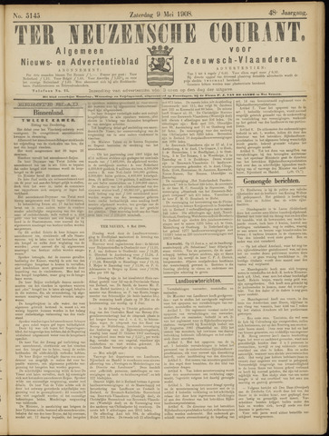 Ter Neuzensche Courant. Algemeen Nieuws- en Advertentieblad voor Zeeuwsch-Vlaanderen / Neuzensche Courant ... (idem) / (Algemeen) nieuws en advertentieblad voor Zeeuwsch-Vlaanderen 1908-05-09