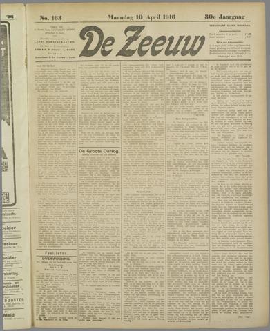 De Zeeuw. Christelijk-historisch nieuwsblad voor Zeeland 1916-04-10