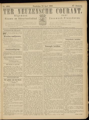 Ter Neuzensche Courant. Algemeen Nieuws- en Advertentieblad voor Zeeuwsch-Vlaanderen / Neuzensche Courant ... (idem) / (Algemeen) nieuws en advertentieblad voor Zeeuwsch-Vlaanderen 1907-04-25