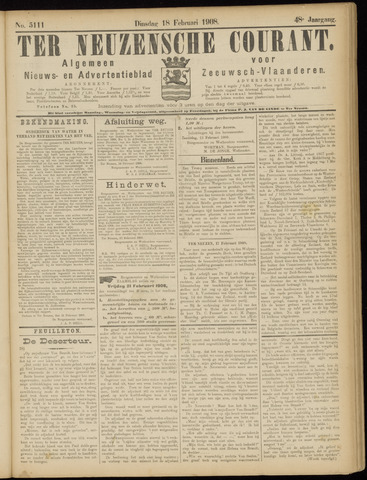 Ter Neuzensche Courant. Algemeen Nieuws- en Advertentieblad voor Zeeuwsch-Vlaanderen / Neuzensche Courant ... (idem) / (Algemeen) nieuws en advertentieblad voor Zeeuwsch-Vlaanderen 1908-02-18