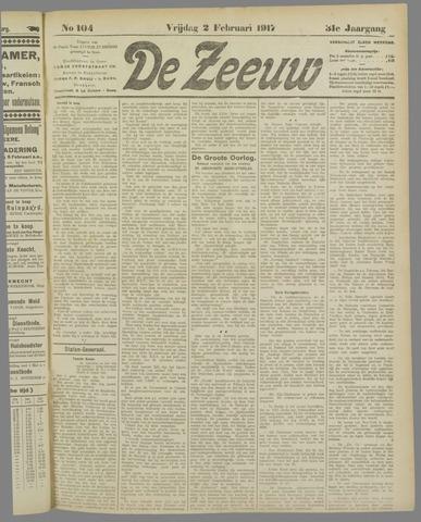 De Zeeuw. Christelijk-historisch nieuwsblad voor Zeeland 1917-02-02