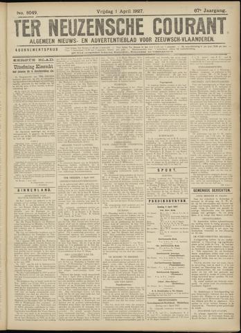 Ter Neuzensche Courant. Algemeen Nieuws- en Advertentieblad voor Zeeuwsch-Vlaanderen / Neuzensche Courant ... (idem) / (Algemeen) nieuws en advertentieblad voor Zeeuwsch-Vlaanderen 1927-04-01
