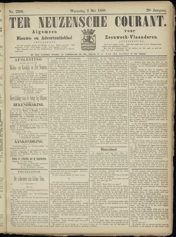 Ter Neuzensche Courant. Algemeen Nieuws- en Advertentieblad voor Zeeuwsch-Vlaanderen / Neuzensche Courant ... (idem) / (Algemeen) nieuws en advertentieblad voor Zeeuwsch-Vlaanderen 1888-05-02