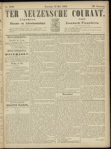 Ter Neuzensche Courant. Algemeen Nieuws- en Advertentieblad voor Zeeuwsch-Vlaanderen / Neuzensche Courant ... (idem) / (Algemeen) nieuws en advertentieblad voor Zeeuwsch-Vlaanderen 1893-05-13