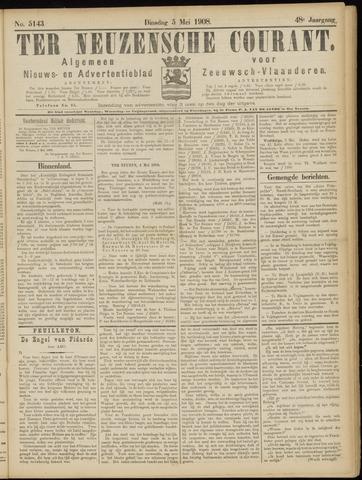 Ter Neuzensche Courant. Algemeen Nieuws- en Advertentieblad voor Zeeuwsch-Vlaanderen / Neuzensche Courant ... (idem) / (Algemeen) nieuws en advertentieblad voor Zeeuwsch-Vlaanderen 1908-05-05