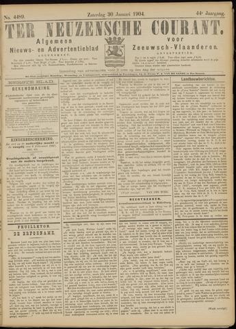 Ter Neuzensche Courant. Algemeen Nieuws- en Advertentieblad voor Zeeuwsch-Vlaanderen / Neuzensche Courant ... (idem) / (Algemeen) nieuws en advertentieblad voor Zeeuwsch-Vlaanderen 1904-01-30