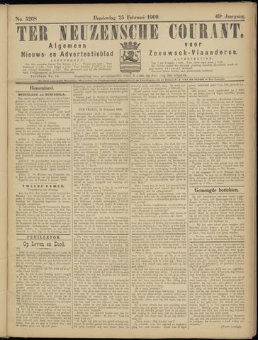 Ter Neuzensche Courant. Algemeen Nieuws- en Advertentieblad voor Zeeuwsch-Vlaanderen / Neuzensche Courant ... (idem) / (Algemeen) nieuws en advertentieblad voor Zeeuwsch-Vlaanderen 1909-02-25