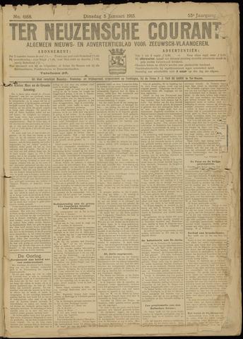 Ter Neuzensche Courant. Algemeen Nieuws- en Advertentieblad voor Zeeuwsch-Vlaanderen / Neuzensche Courant ... (idem) / (Algemeen) nieuws en advertentieblad voor Zeeuwsch-Vlaanderen 1915-01-05