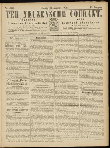 Ter Neuzensche Courant. Algemeen Nieuws- en Advertentieblad voor Zeeuwsch-Vlaanderen / Neuzensche Courant ... (idem) / (Algemeen) nieuws en advertentieblad voor Zeeuwsch-Vlaanderen 1906-08-21