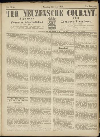 Ter Neuzensche Courant. Algemeen Nieuws- en Advertentieblad voor Zeeuwsch-Vlaanderen / Neuzensche Courant ... (idem) / (Algemeen) nieuws en advertentieblad voor Zeeuwsch-Vlaanderen 1891-05-23