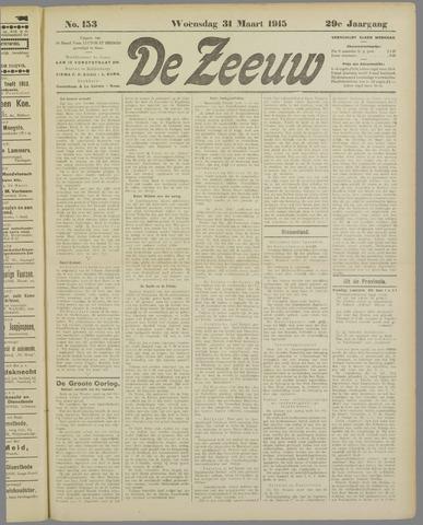 De Zeeuw. Christelijk-historisch nieuwsblad voor Zeeland 1915-03-31