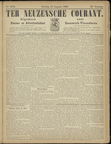 Ter Neuzensche Courant. Algemeen Nieuws- en Advertentieblad voor Zeeuwsch-Vlaanderen / Neuzensche Courant ... (idem) / (Algemeen) nieuws en advertentieblad voor Zeeuwsch-Vlaanderen 1885-08-15