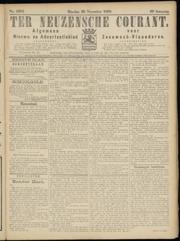Ter Neuzensche Courant. Algemeen Nieuws- en Advertentieblad voor Zeeuwsch-Vlaanderen / Neuzensche Courant ... (idem) / (Algemeen) nieuws en advertentieblad voor Zeeuwsch-Vlaanderen 1909-11-30