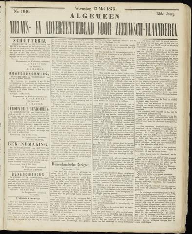 Ter Neuzensche Courant. Algemeen Nieuws- en Advertentieblad voor Zeeuwsch-Vlaanderen / Neuzensche Courant ... (idem) / (Algemeen) nieuws en advertentieblad voor Zeeuwsch-Vlaanderen 1875-05-12