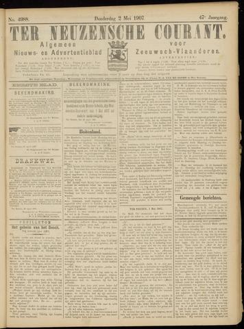 Ter Neuzensche Courant. Algemeen Nieuws- en Advertentieblad voor Zeeuwsch-Vlaanderen / Neuzensche Courant ... (idem) / (Algemeen) nieuws en advertentieblad voor Zeeuwsch-Vlaanderen 1907-05-02