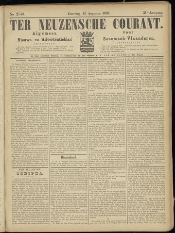 Ter Neuzensche Courant. Algemeen Nieuws- en Advertentieblad voor Zeeuwsch-Vlaanderen / Neuzensche Courant ... (idem) / (Algemeen) nieuws en advertentieblad voor Zeeuwsch-Vlaanderen 1891-08-15