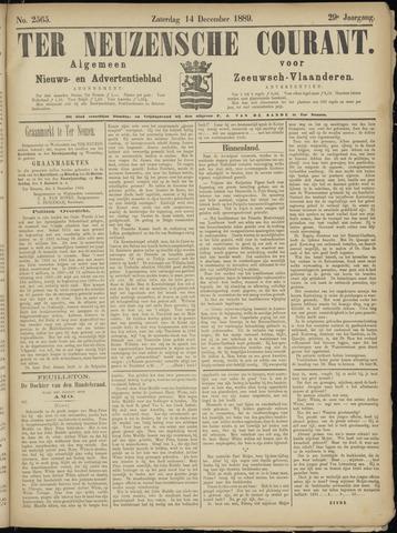 Ter Neuzensche Courant. Algemeen Nieuws- en Advertentieblad voor Zeeuwsch-Vlaanderen / Neuzensche Courant ... (idem) / (Algemeen) nieuws en advertentieblad voor Zeeuwsch-Vlaanderen 1889-12-14
