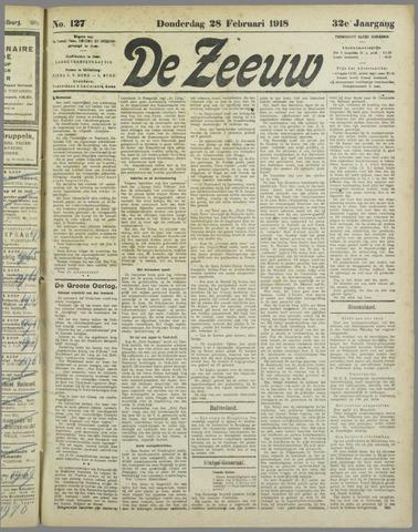 De Zeeuw. Christelijk-historisch nieuwsblad voor Zeeland 1918-02-28