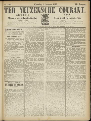 Ter Neuzensche Courant. Algemeen Nieuws- en Advertentieblad voor Zeeuwsch-Vlaanderen / Neuzensche Courant ... (idem) / (Algemeen) nieuws en advertentieblad voor Zeeuwsch-Vlaanderen 1893-12-06