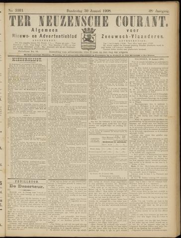Ter Neuzensche Courant. Algemeen Nieuws- en Advertentieblad voor Zeeuwsch-Vlaanderen / Neuzensche Courant ... (idem) / (Algemeen) nieuws en advertentieblad voor Zeeuwsch-Vlaanderen 1908-01-30
