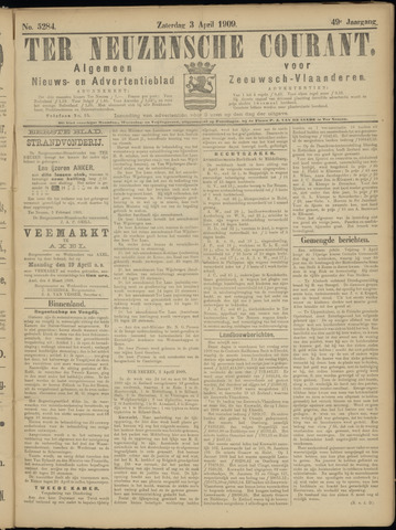 Ter Neuzensche Courant. Algemeen Nieuws- en Advertentieblad voor Zeeuwsch-Vlaanderen / Neuzensche Courant ... (idem) / (Algemeen) nieuws en advertentieblad voor Zeeuwsch-Vlaanderen 1909-04-03