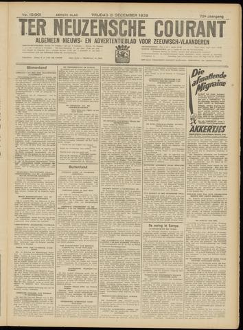 Ter Neuzensche Courant. Algemeen Nieuws- en Advertentieblad voor Zeeuwsch-Vlaanderen / Neuzensche Courant ... (idem) / (Algemeen) nieuws en advertentieblad voor Zeeuwsch-Vlaanderen 1939-12-08