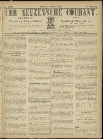 Ter Neuzensche Courant. Algemeen Nieuws- en Advertentieblad voor Zeeuwsch-Vlaanderen / Neuzensche Courant ... (idem) / (Algemeen) nieuws en advertentieblad voor Zeeuwsch-Vlaanderen 1895-03-16