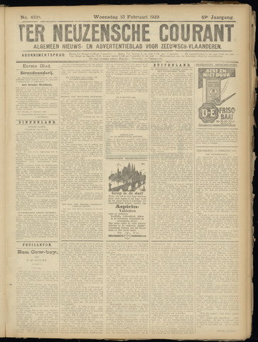 Ter Neuzensche Courant. Algemeen Nieuws- en Advertentieblad voor Zeeuwsch-Vlaanderen / Neuzensche Courant ... (idem) / (Algemeen) nieuws en advertentieblad voor Zeeuwsch-Vlaanderen 1929-02-13