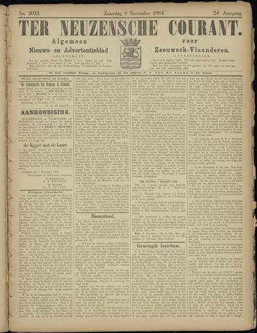 Ter Neuzensche Courant. Algemeen Nieuws- en Advertentieblad voor Zeeuwsch-Vlaanderen / Neuzensche Courant ... (idem) / (Algemeen) nieuws en advertentieblad voor Zeeuwsch-Vlaanderen 1884-11-08