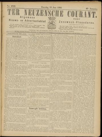 Ter Neuzensche Courant. Algemeen Nieuws- en Advertentieblad voor Zeeuwsch-Vlaanderen / Neuzensche Courant ... (idem) / (Algemeen) nieuws en advertentieblad voor Zeeuwsch-Vlaanderen 1906-06-16